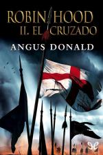Robin Hood II, el cruzado – Angus Donald [PDF]