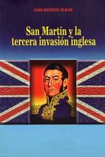 San Martín y la tercera invasión inglesa – Juan Bautista Sejean [PDF]