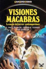 Visiones macabras – AA. VV., Ray Garton, Sheri S. Tepper, F. Paul Wilson [PDF]
