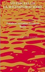 Vivencias en la Intemporalidad: Palabras dictadas desde la Nada – José María Martínez Gaspar [PDF]