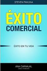 Éxito comercial: Éxito en tu vida – Steve Pavlina, Ana Carvajal [PDF]