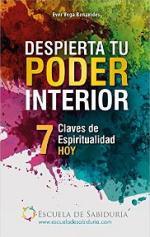 Despierta Tu Poder Interior: Siete Claves de Espiritualidad Hoy – Ever Vega Benavides [PDF]