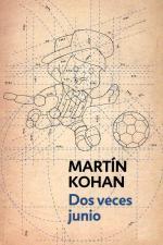 Dos veces junio – Martín Kohan [PDF]