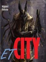 ET CITY: La Ciudad Extraterrestre – Miguel Falcón [PDF]