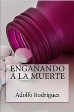 Engañando a la muerte – Adolfo Rodríguez [PDF]