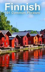 Finnish: 101 Common Phrases – Alex Castle [PDF] [English]