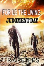 For Us The Living: Judgment Day: Volume 1 – R.A. Peters [PDF] [English]
