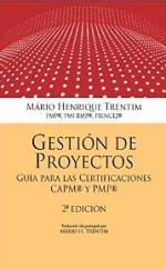 Gestion de Proyectos: Guia para las Certificaciones CAPM y PMP – Mario Henrique Trentim [PDF]