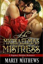 His Michaelmas Mistress (A Regency Holiday Romance Book 6) – Marly Mathews [PDF] [English]