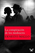 La conspiración de los mediocres – Ernesto Mallo [PDF]