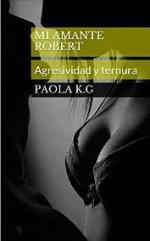 Mi amante Robert: Agresividad y ternura – Paola K. G. [PDF]