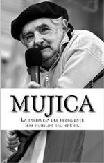 Mujica: La sabiduría del presidente más humilde del mundo. (Guìa Lucce de Personajes del Mundo nº 1) – Lucas Cervigni [PDF]