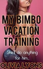 My Bimbo Vacation Training – Olivia Lyons [PDF] [English]