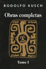 Obras completas (Tomo I) – Rodolfo Kusch [PDF]