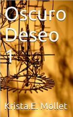 Oscuro Deseo 1 – Krista.E. Mollet [PDF]