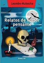 Relatos de humor pensante – Leandro Rubacha [PDF]