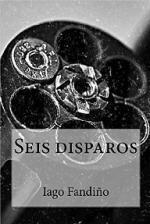 Seis disparos – Iago Fandino [PDF]