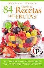 Selección de 84 recetas con frutas: Las combinaciones más saludables con los ingredientes más nutritivos (Colección Cocina Práctica nº 52) – Mariano Orzola [PDF]
