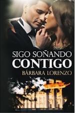 Sigo soñando contigo (Algún día volveré nº 2) – Bárbara Lorenzo [PDF]