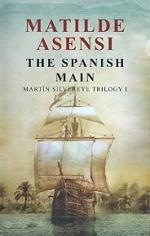 The Spanish Main: Martin Silvereye Trilogy I – Matilde Asensi [PDF] [English]