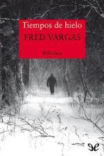 Tiempos de hielo – Fred Vargas [PDF]