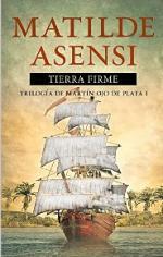 Tierra firme (Martín Ojo de Plata #1) – Matilde Asensi [PDF]