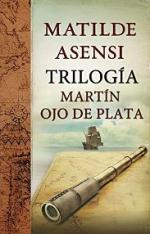 Trilogía Martín Ojo de Plata – Matilde Asensi [PDF]