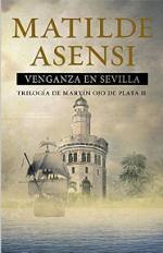 Venganza en Sevilla – Matilde Asensi [PDF]