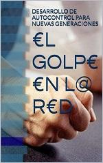 €l golp€ €n l@ r€d (Como emprender en tiempos de crisis y no morir en el intento nº 1) – Fanny Garzón [PDF]