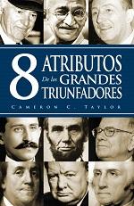 8 atributos de los grandes triunfadores – Cameron C. Taylor [PDF]