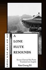 A lone flute resounds: Korean Classical Sijo Poetry Translated into English – Kim Goeng Pil [PDF] [English]