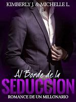 Al borde de la seducción: Romance de un millonario – Kimberly J, Michelle L. [PDF]