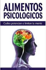 Alimentos psicológicos: Cuáles potencian o limitan tu mente – Rubén González [PDF]
