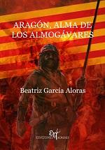Aragón, alma de Los Almogávares – Beatriz García Aloras [PDF]