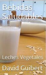 Bebidas Saludables: Leches Vegetales – David Guibert [PDF]