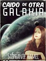 Caído de otra galaxia – Stephanie Hamel [PDF]
