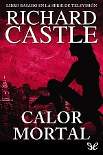 Calor mortal – Richard Castle [PDF]