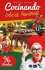 Cocinando Delicias Navideñas: 96 recetas – Mariano Orzola [PDF]
