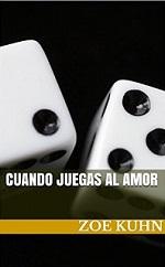 Cuando juegas al amor – Zoe Kuhn [PDF]