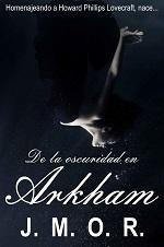 De la oscuridad Arkham – José Miguel Ortiz Rodriguez [PDF]