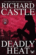 Deadly Heat – Richard Castle [PDF] [English]