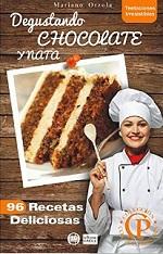 Degustando chocolate y nata: 96 Recetas Deliciosas (Colección Cocina Práctica – Tentaciones Irresistibles nº 2) – Mariano Orzola [PDF]
