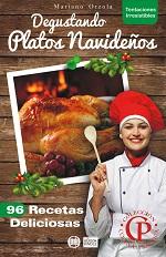 Degustando platos navideños: 96 Recetas Deliciosas – Mariano Orzola [PDF]
