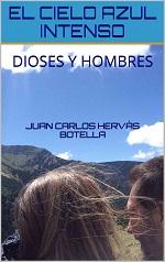 El cielo azul intenso: Dioses y Hombres – Juan Carlos Hervás Botella [PDF]