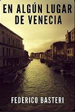 En Algún Lugar de Venecia – Federico Basteri [PDF]