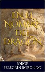 En el nombre del dragón – Jorge Pelegrín Borondo [PDF]