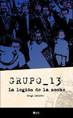 Grupo 13: La legión de la noche – Segi Latorre [PDF]