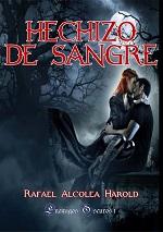 Hechizo de sangre – Rafael Alcolea Harold [PDF]