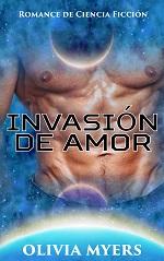 Invasión de amor – Olivia Myers [PDF]
