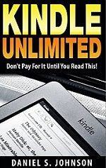 Kindle Unlimited: Don't Pay For It Until You Read This! – Daniel S. Johnson [PDF] [English]
